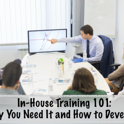 In-House Training 101: Why You Need It and How to Develop It